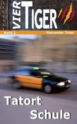 Vier Tiger: Tatort Schule (Jugendkrimi)
