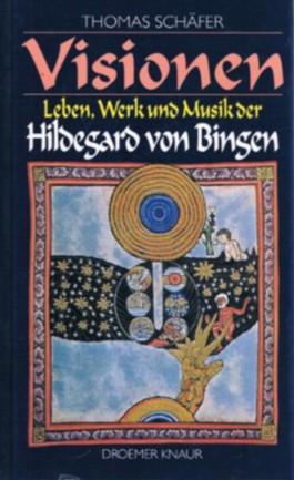 Visionen - Leben, Werk und Musik der Hildegard von Bingen