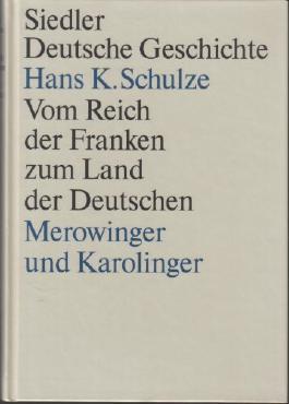 Vom Reich der Franken zum Land der Deutschen. Merowinger und Karolinger. (Siedler Deutsche Geschichte)