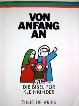 Von Anfang an. Die Bibel für Kleinkinder