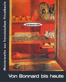 Von Bonnard bis heute: Meisterwerke aus französischem Privatbesitz. Haus der Kunst 15. Juli bis 24. September 1961.