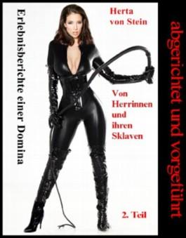 Von Herrinnen und ihren Sklaven - 2. Teil (Abgerichtet und vorgeführt)