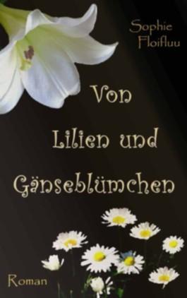 Von Lilien und Gänseblümchen