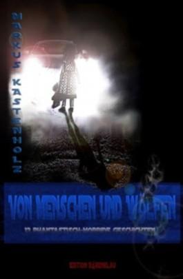 Von Menschen und Wölfen - Horror Stories