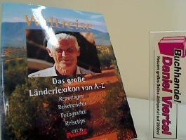 Von Singapur bis Tunesien Weltreise Das grosse Länderlexikon von A - Z / [Autoren Rolf Ackermann ...] Bd. 8