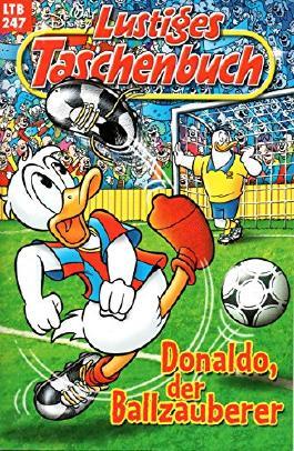 """WALT DISNEY Lustiges Taschenbuch (LTB) # 247: DONALD DUCK in """"Donaldo, der Ballzauberer"""""""