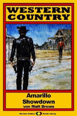 WESTERN COUNTRY, Bd. 22: Amarillo Showdown (Western-Reihe)