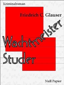 Wachtmeister Studer: Ein Kriminalroman