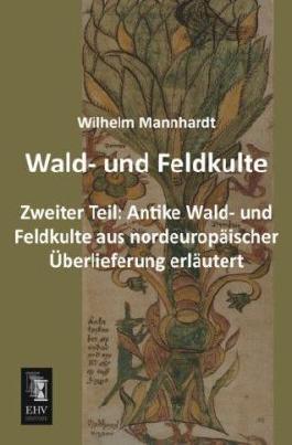 Wald- und Feldkulte. Tl.2