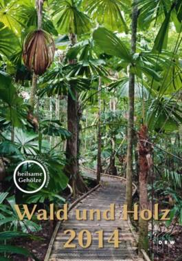 Wald und Holz 2014