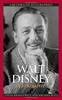 Walt Disney: A Biography (Greenwood Biographies) 1st (first) Edition by Krasniewicz, Louise [2010]