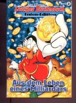 Walt Disneys Lustige Taschenbücher- Enten- Edition #2: Aus dem Leben eines Milliardärs (2000, Ehapa Verlag)
