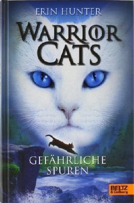 Warrior Cats. Gefährliche Spuren: I, Band 5 von Erin Hunter Ausgabe Deutsche Erstausgabe (2012)