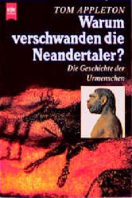 Warum verschwanden die Neandertaler? Die Geschichte der Urmenschen. Heyne-Buecher : 19, Heyne-Sachbuch; 584