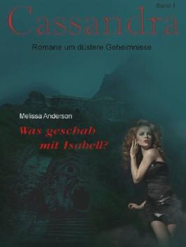 Was geschah mit Isabell? (Cassandra  1)