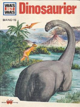 Was ist was. Bd. 15. Dinosaurier