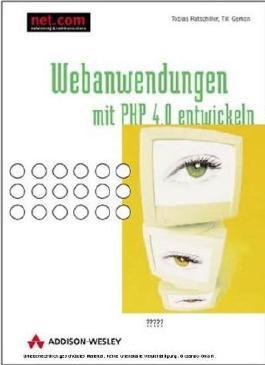 Webanwendungen mit PHP 4.0 entwickeln, m. CD-ROM