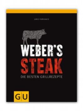 Weber's Steak. Die besten Grillrezepte