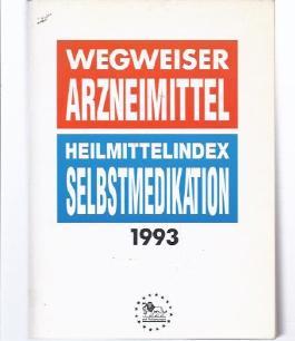 Wegweiser Arzneimittel. Heilmittelindex - Selbstmedikation