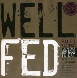 Well Fed: Paleo Recipes for People Who Love to Eat by Joulwan, Melissa 1st (first) Edition (2012)