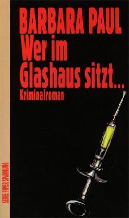 Wer im Glashaus sitzt... Kriminalroman