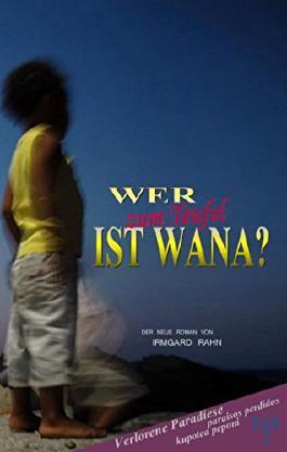 Wer zum Teufel ist Wana? (Verlorene Paradiese paraisos perdidos kupotea peponi 2)