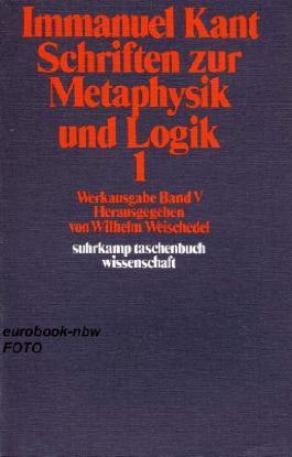 Werkausgabe Band V: Schriften zur Metaphysik und Logik 1 (Wissenschaftliche Reihe)