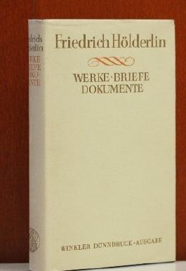 Werke, Briefe, Dokumente. Nach dem Text der von Friedrich Beissner besorgten Kleinen Stuttgarter Hölderlin-Ausgabe.