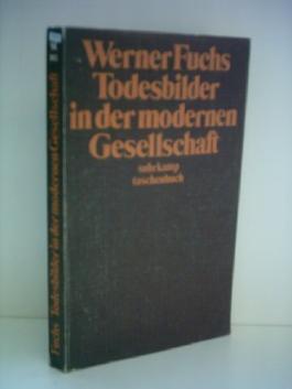 Werner Fuchs: Todesbilder in der modernen Gesellschaft