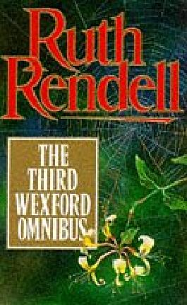 """Wexford Omnibus: """"Some Lie and Some Die"""", """"Shake Hands for Ever"""" and """"Sleeping Life"""" 3rd"""