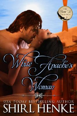 White Apache's Woman (Santa Fe Trilogy)