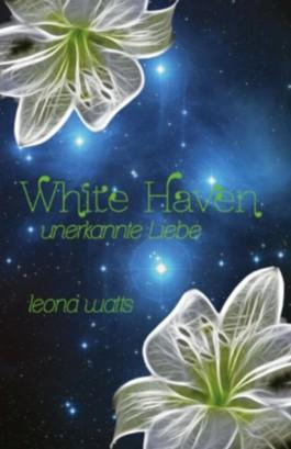 White Haven - Unerkannte Liebe