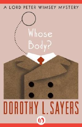 Whose Body? (Lord Peter Wimsey Mystery Book 1)
