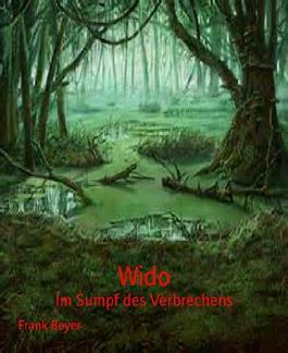 Wido - Im Sumpf des Verbrechens