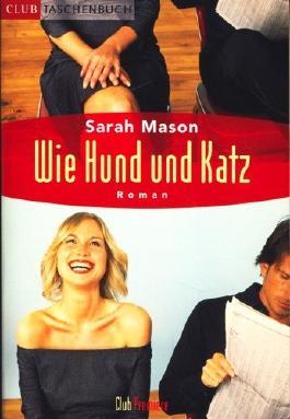 Wie Hund und Katz : Roman.