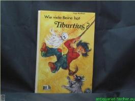 Wie viele Beine hat Tiburtius?.