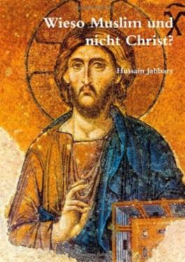 Wieso Muslim und nicht Christ?