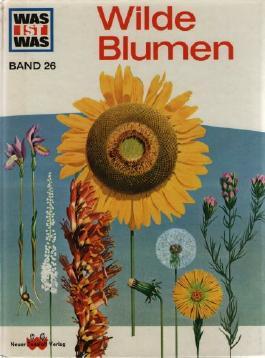 Wilde Blumen ( Was ist was Band 26 ) [D6w]