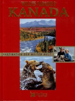 Wildes Paradies Kanada - Faszination der weiten Welt