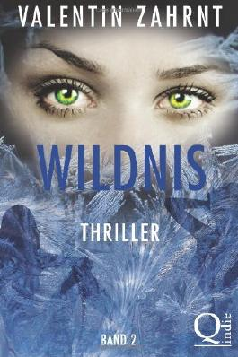Wildnis: Band 2: Thriller (Wildnis-Thriller-Trilogie)