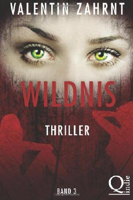 Wildnis: Band 3: Thriller (Wildnis-Thriller-Trilogie)