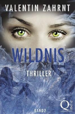 Wildnis: Thriller - Band 2 der Trilogie (Wildnis Thriller)