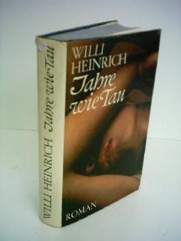 Willi Heinrich: Jahre wie Tau