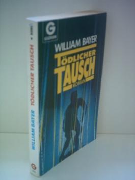 William Bayer: Tödlicher Tausch [paperback]