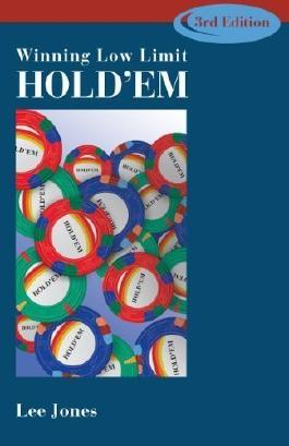 Winning Low-Limit Hold'em by Lee Jones 3rd (third) Edition (6/15/2005)