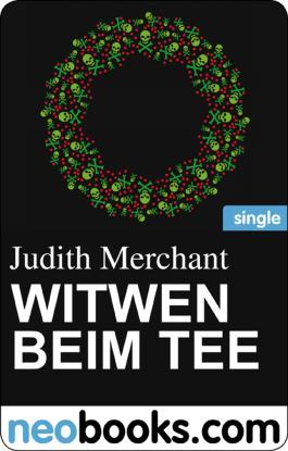 Witwen beim Tee (neobooks Single): Ein Weihnachtskrimi aus Königswinter (Maria, Mord)