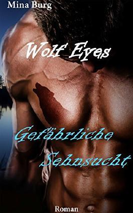 Wolf Eyes: Gefährliche Sehnsucht