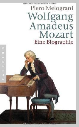 Wolfgang Amadeus Mozart: Eine Biographie by Melograni, Piero (2009) Broschiert