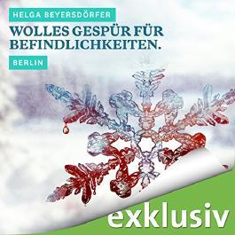 Wolles Gespür für Befindlichkeiten. Berlin (Winterkrimi)