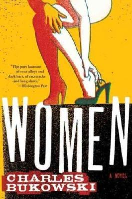 Women [ WOMEN ] By Bukowski, Charles ( Author )Feb-27-2007 Paperback